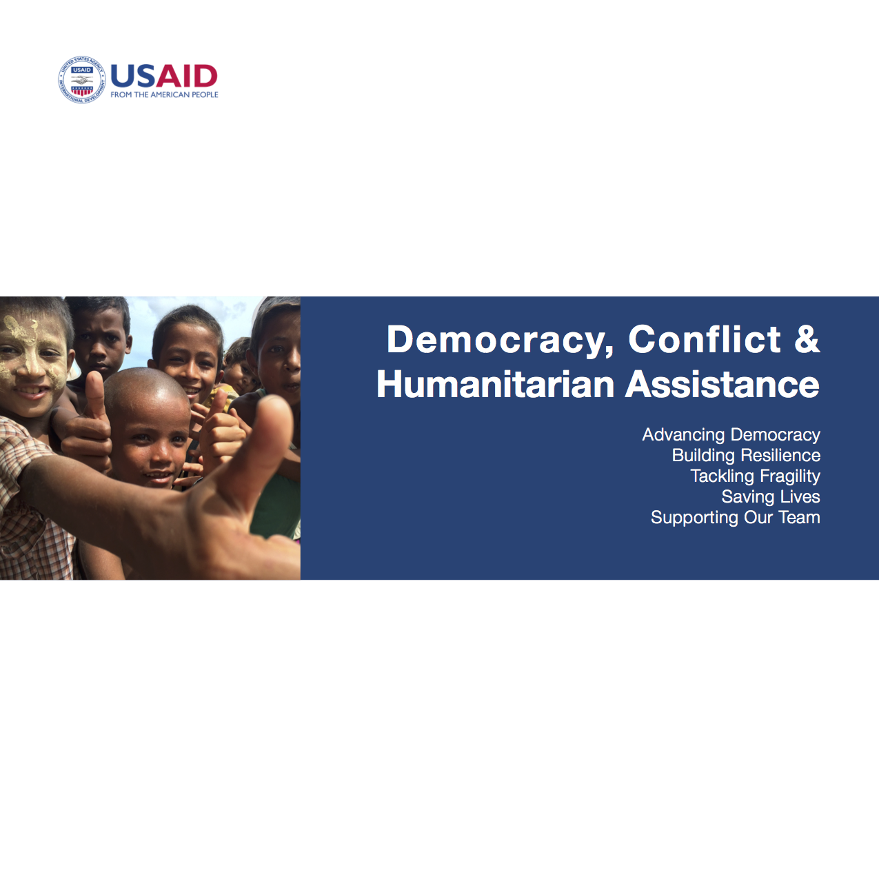 Democracy, Conflict, and Humanitarian Assistance: Advancing Democracy, Building Resilience, Tackling Fragility, Saving Lives.