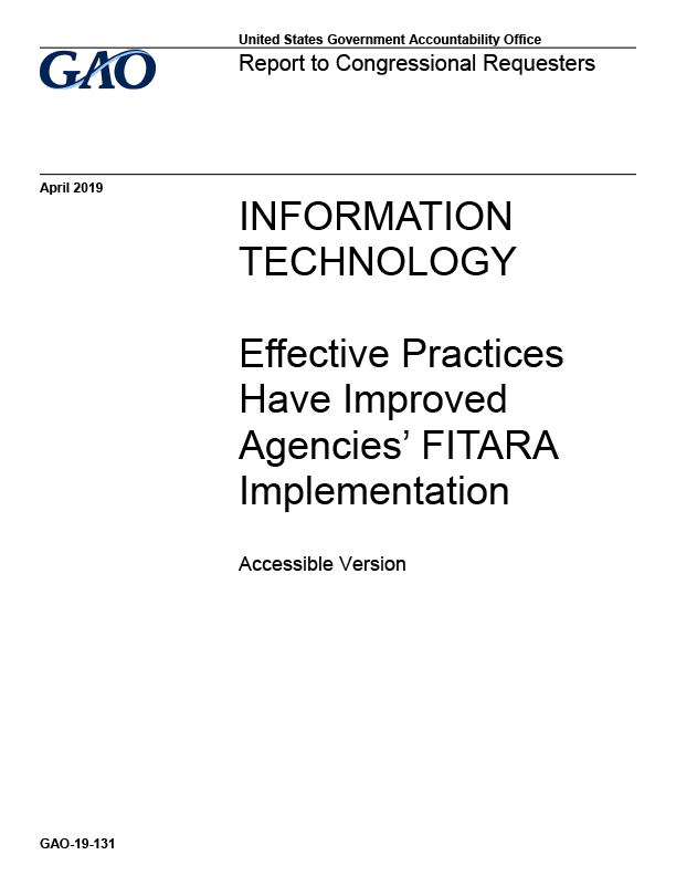 GAO-19-131: Effective Practices  Have Improved  Agencies' FITARA Implementation