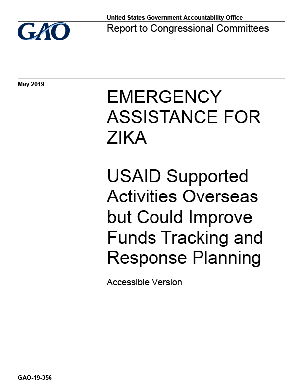 GAO-19-356: USAID Supported Activities Overseas but Could Improve Funds Tracking and Response Planning
