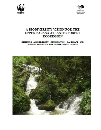 A Biodiversity Vision for the Upper Parana Atlantic Forest Ecoregion