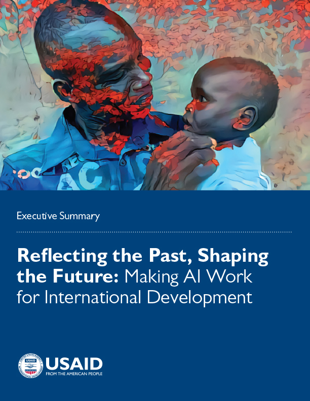 Reflecting the Past, Shaping the Future: Making AI Work for International Development - Executive Summary