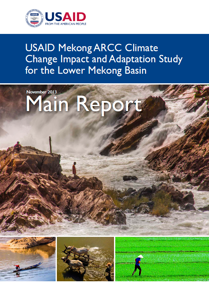 USAID Mekong ARCC Climate Change Impact and Adaptation Study for the Lower Mekong Basin (2013-2014) - Main Report