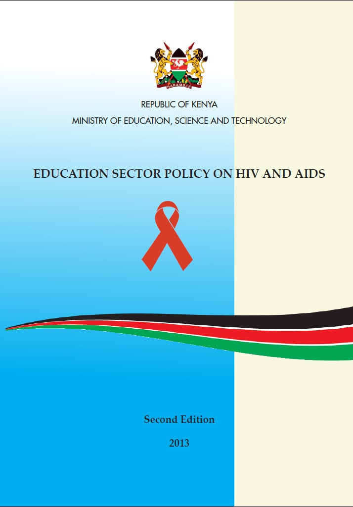 Government of Kenya: Education Sector Policy on HIV and AIDS 2013