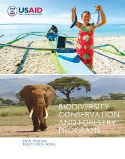 USAID Biodiversity Conservation and Forestry Programs, FY16 Results and Funding