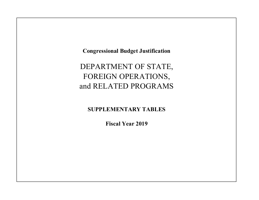 FY 2019 Department of State Foreign Operations Congressional Budget Justification (Supplementary Tables)