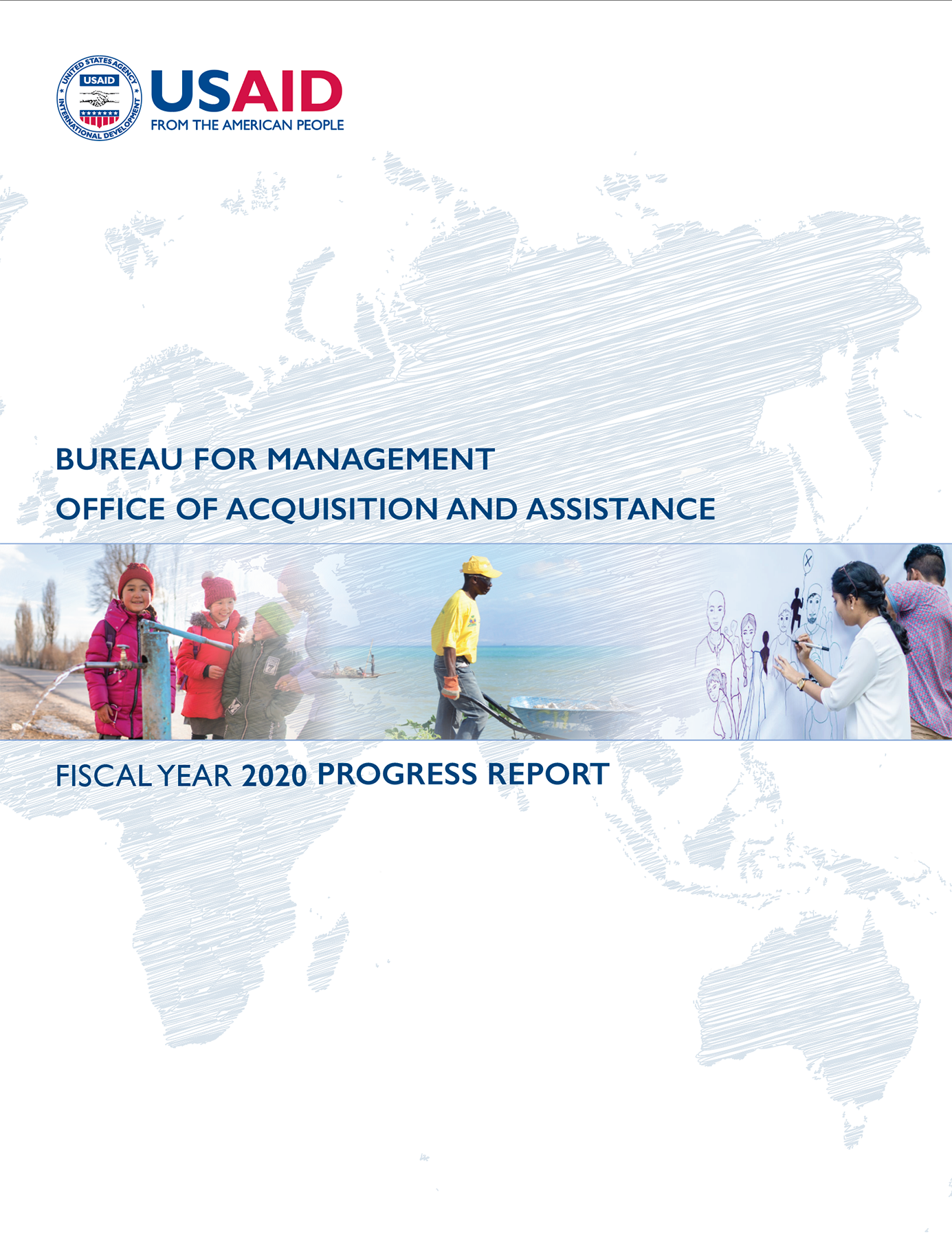 Bureau for Management Office of Acquisition and Assistance Fiscal Year 2020 Progress Report