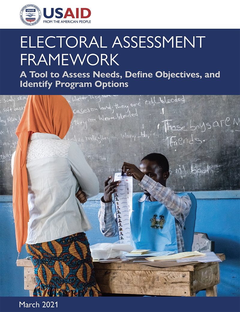 The Electoral Assessment Framework: A Tool to Assess Needs, Define Objectives, and Identify Program Options