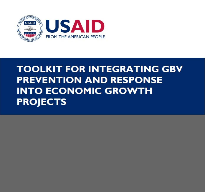 Download the Toolkit for Integrating GBV Prevention and Response into Economic Growth Projects