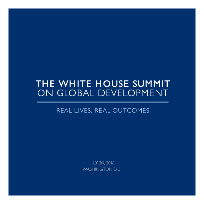 The White House Summit on Global Development - Program (Updated July 20, 2016)