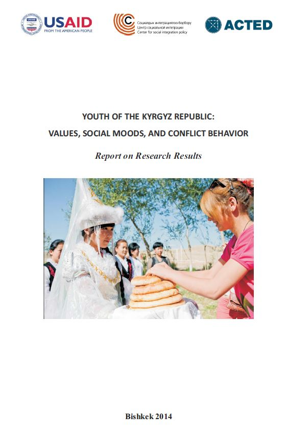 YOUTH OF THE KYRGYZ REPUBLIC: VALUES, SOCIAL MOODS, AND CONFLICT BEHAVIOR Report on Research Results. Bishkek