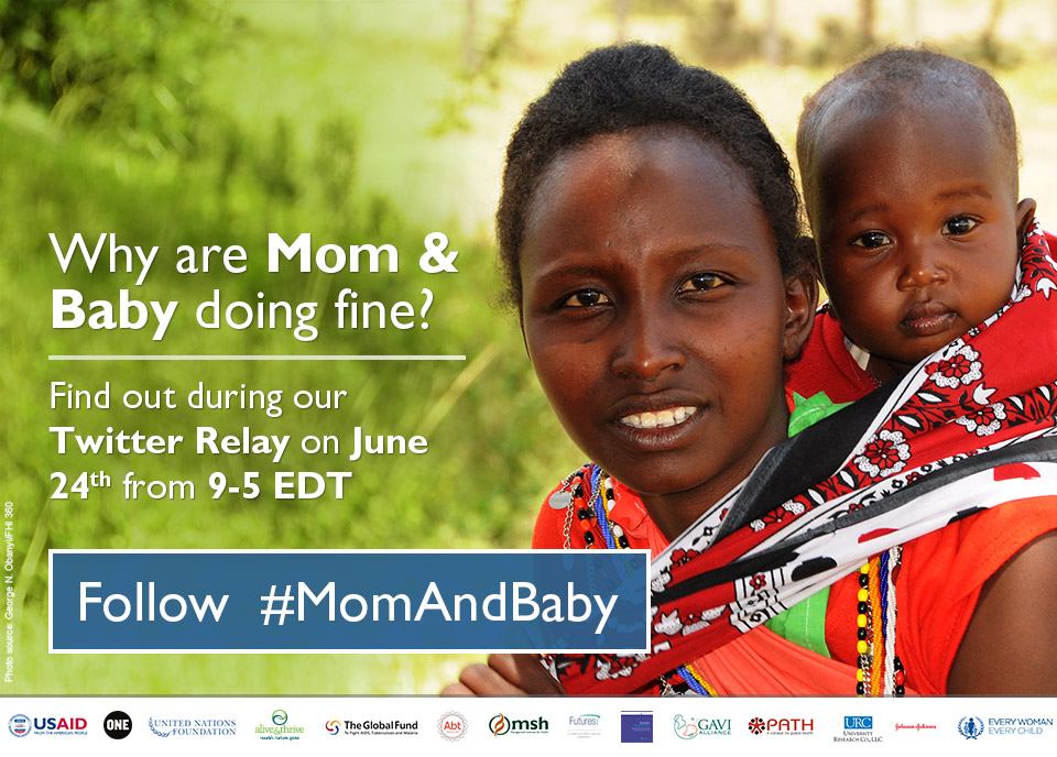 Photo of a mother and baby. Why are Mom & Baby doing fine? Find out during our Twitter Relay on June 24th from 9-5. Follow  #MomAndBaby. Photo source: George N. Obanyi/FHI 360