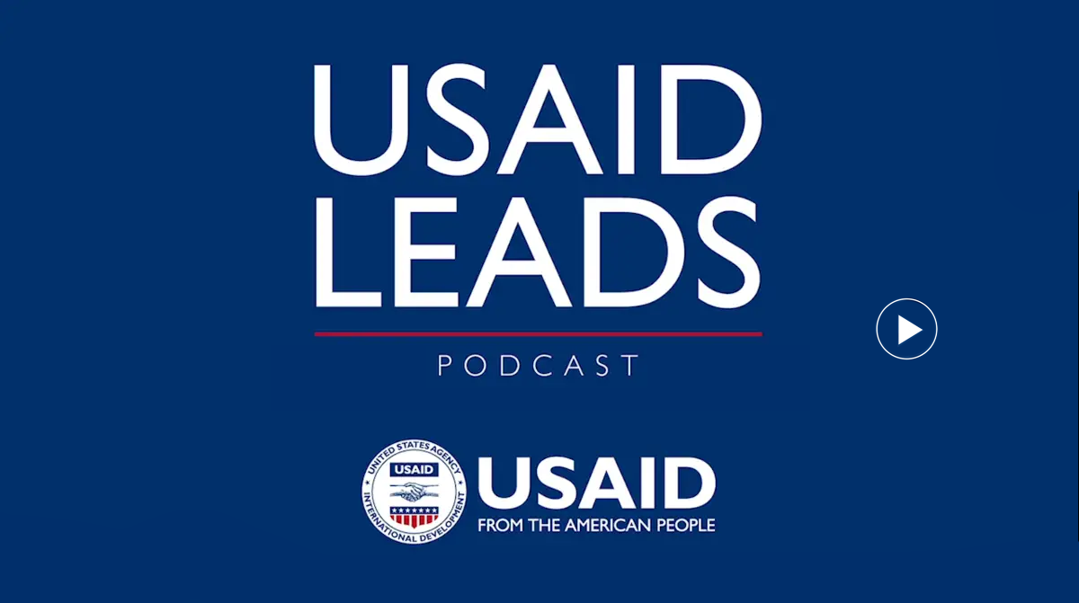 Click to listen to the latest episode of the USAID Leads podcast