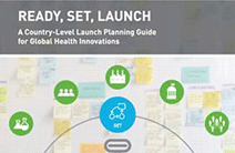 Cover to the Ready, Set, Launch: A country-level launch planning guide to global health innovations