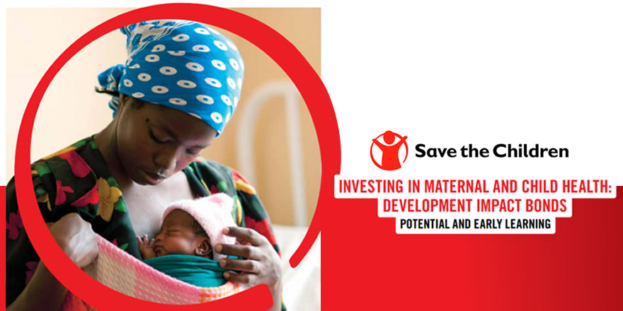 A mother holds her child, while the caption reads: Investing in maternal and child health: Development Impact Bonds.