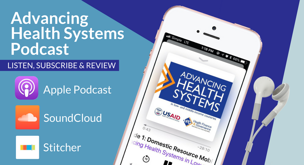 Advancing Health Systems Podcast - Listen, Subscribe & Review on Apple Podcast, SoundCloud, and Stitcher