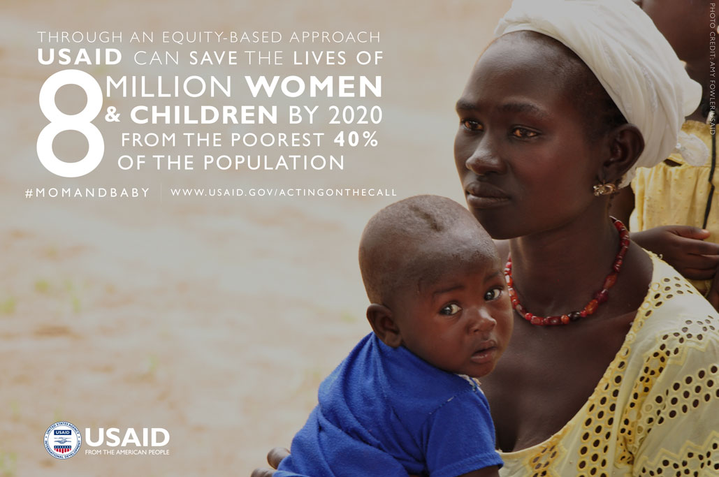 Photo of a mother and child. USAID can save the lives of 8M women and children by 2020 from the poorest 40%.
