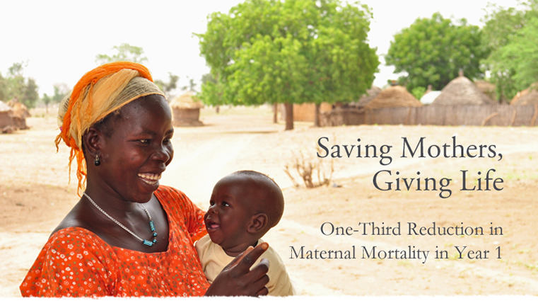 Saving Mothers, Giving Life One-Third Reductionin Maternal Mortality in Year 1