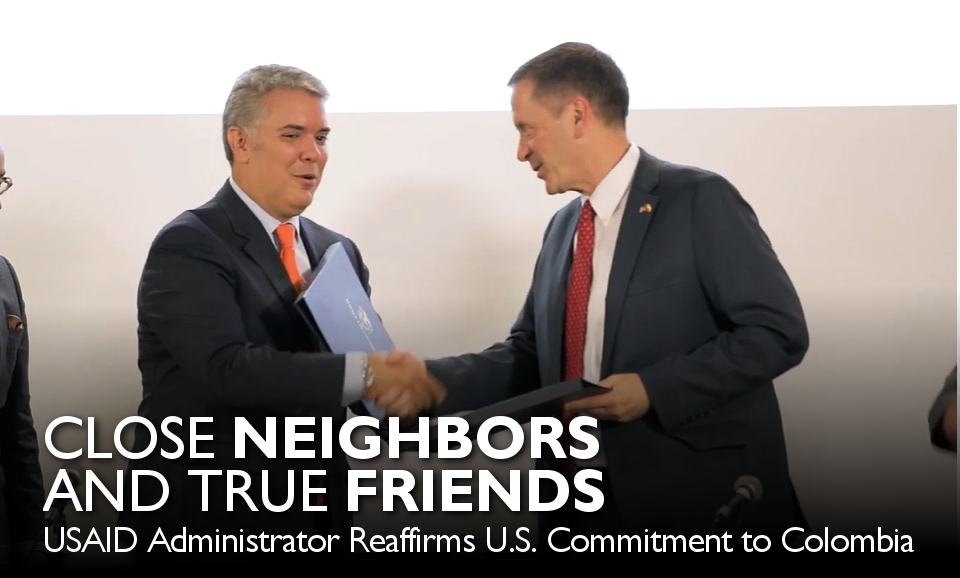 Video: USAID Administrator Reaffirms U.S. Commitment to Colombia