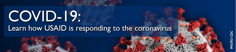 COVID-19: Learn how USAID is responding to the coronavirus.