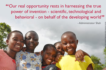 Our real opportunity rests in harnessing the true power of invention - scientific, technological and behavioral - on behalf of the develping world.