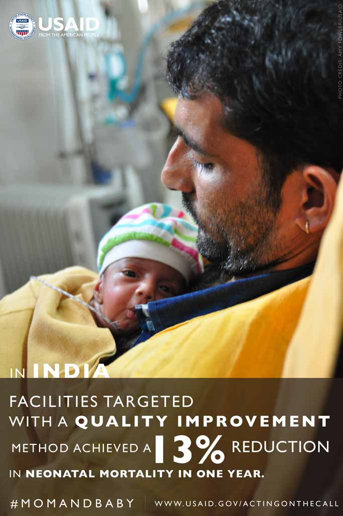 Photo of Dad and baby. In India, facilities targeted with quality improvement achieved a 13% reduction in neonatal mortality.
