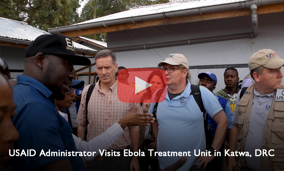 Video: USAID Administrator Green visits Ebola Treatment Unit in Katwa, DRC