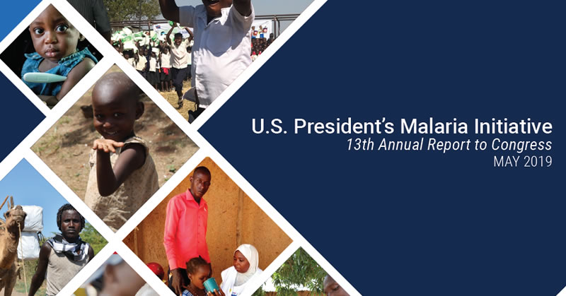 The President's Malaria Initiative 13th Annual Report to Congress. May 2019.