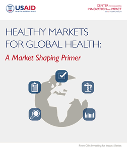 Cover image of HEALTHY MARKETS FOR GLOBAL HEALTH: A Market Shaping Primer