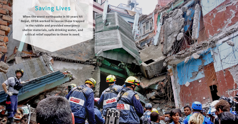 Photo of LA county search and rescue in Nepal. Saving Lives: When the worst earthquake in 8 years hit Nepal, OFDA worked to rescue those  trapped in the rubble and provided emergency shelter materials, safe drinking water, and critical relief supplies to those in need.