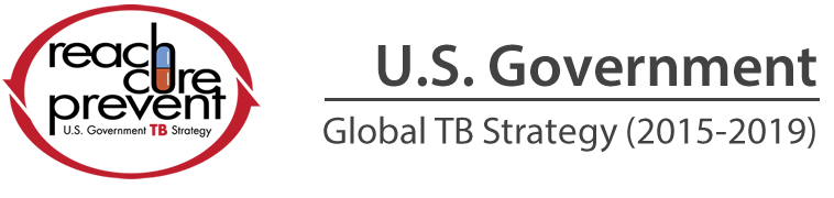 Reach. Cure. Prevent. U.S. Government Global Tuberculosis Strategy