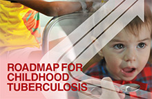 roadmap that outlines steps to end childhood TB deaths.