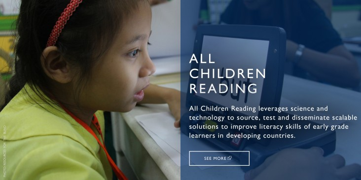 ALL CHILDREN READING supports technology-enabled, cost-effective innovations to improve reading skills for children in early grades.