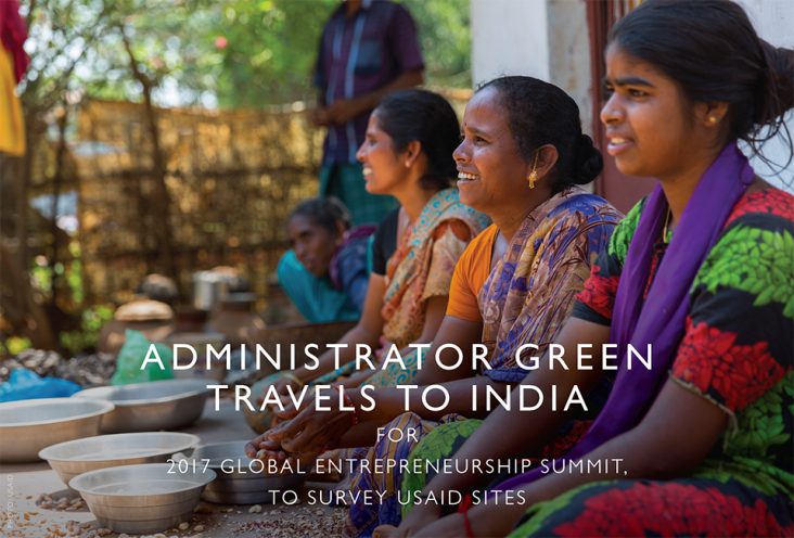 Administrator Green travels to India for 2017 Global Entrepreneurship Summit, to Survey USAID Sites