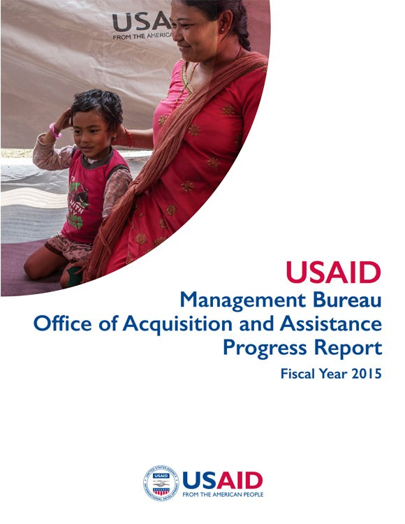 USAID Management Bureau Office of Acquisition and Assistance Progress Report Fiscal Year 2015
