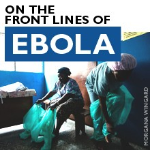 Impact Blog Feature: On The Front Lines of Ebola