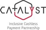 Catalyst: Inclusive Cashless Payment Partnership
