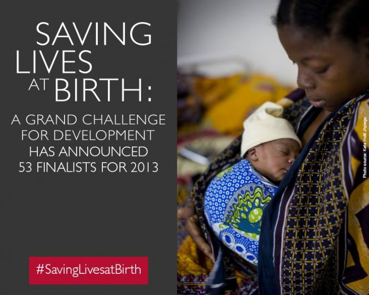 Saving Lives at Birth: A Grand Challenge for Development has announced 53 finalists for 2013