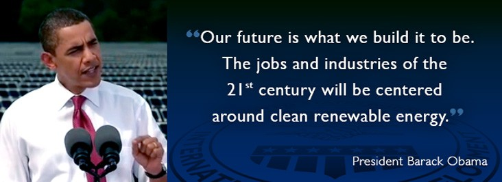 President Obama: The jobs and industries of the 21st century will be centered around clean renewable energy.