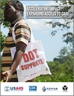 Accelerating Impact. Expanding Access to Care: U.S. Government Report to Congress on International Foreign Assistance for TB