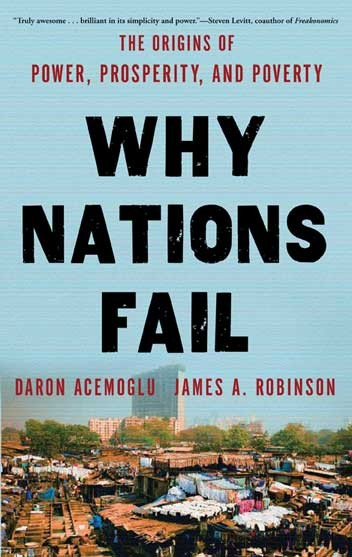 Why Nations Fail - Daron Acemoglu and James A. Robinson