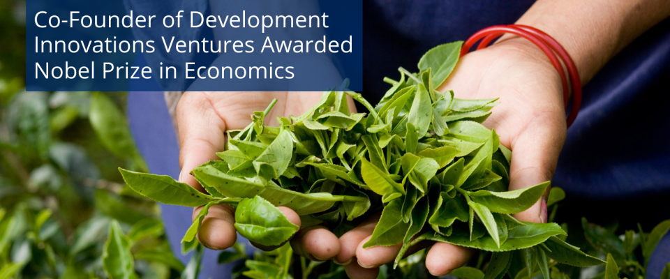 Founder of Development Innovations Ventures Awarded Nobel Prize in Economics