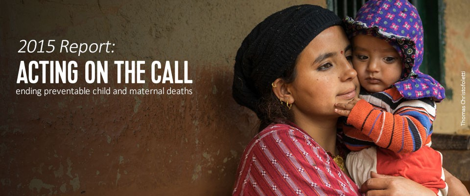A woman holding her baby. Acting on the Call. Ending preventable mother and child deaths.