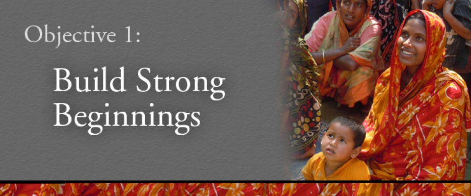 Children in Adversity: Objective 1: Build Strong Beginnings