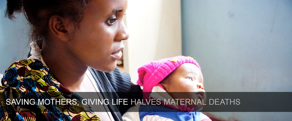 Saving mothers, giving life