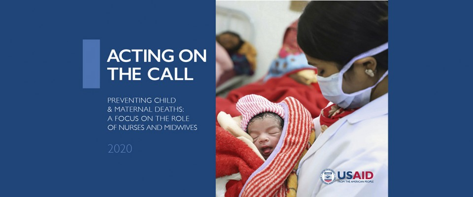 Acting on the Call 2020: Preventing Child & Maternal Deaths: A Focus on the Role of Nurses and Midwives