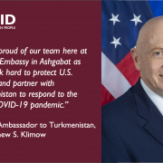 I am so proud of our team here at the U.S. Embassy in Ashgabat as they work hard to protect U.S. citizens and partner with Turkmenistan to respond to the global COVID-19 pandemic.""