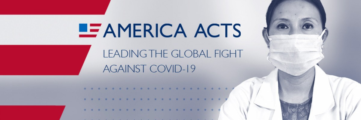 America Acts: Leading the global fight against COVID-19