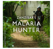 Zanzibar's Malaria Hunter - click to read