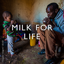 Milk For Life - click to read this story. Photo; Morgana Wingard for USAID