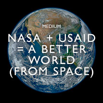 NASA + USAID = A Better World (From Space)